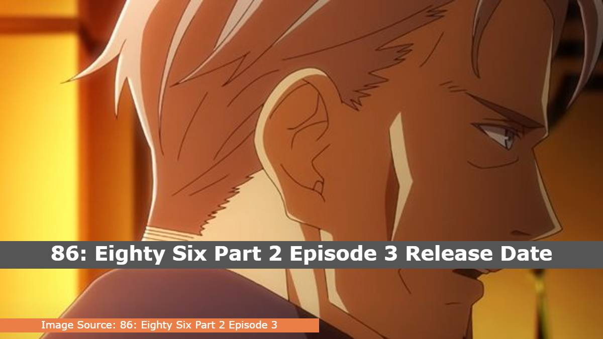 86: Eighty Six Part 2 Episode 3 Release Date, Time, Cast, Trailer, Episode List, Where Can I Watch 86: Eighty Six Part 2 Episode 3?