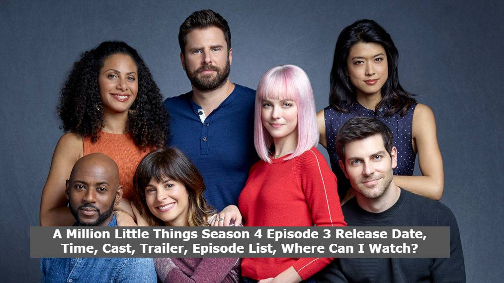 A Million Little Things Season 4 Episode 3 Release Date, Time, Cast, Trailer, Episode List, Where Can I Watch