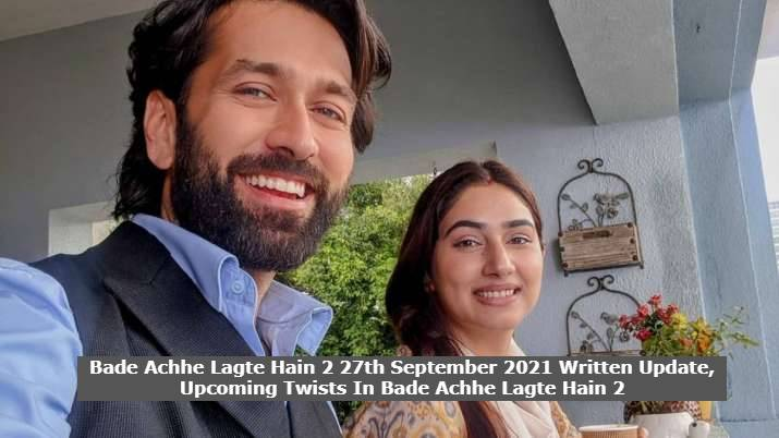 Bade Achhe Lagte Hain 2 27th September 2021 Written Update, Upcoming Twists In Bade Achhe Lagte Hain 2