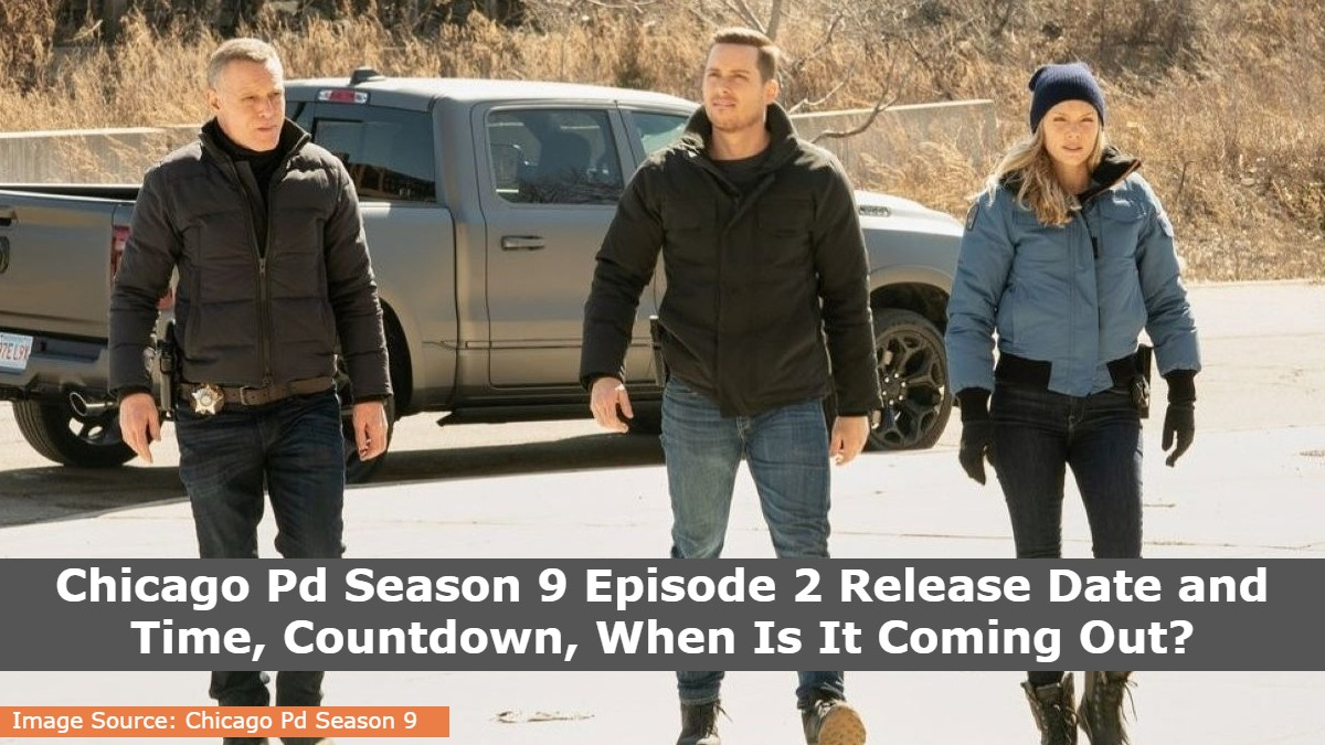 Chicago Pd Season 9 Episode 2 Release Date and Time, Countdown, When Is It Coming Out?