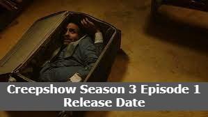 Creepshow Season 3 Episode 1 Release Date, Time, Cast, Trailer, Episode List, Where Can I Watch Creepshow Season 3 Episode 1