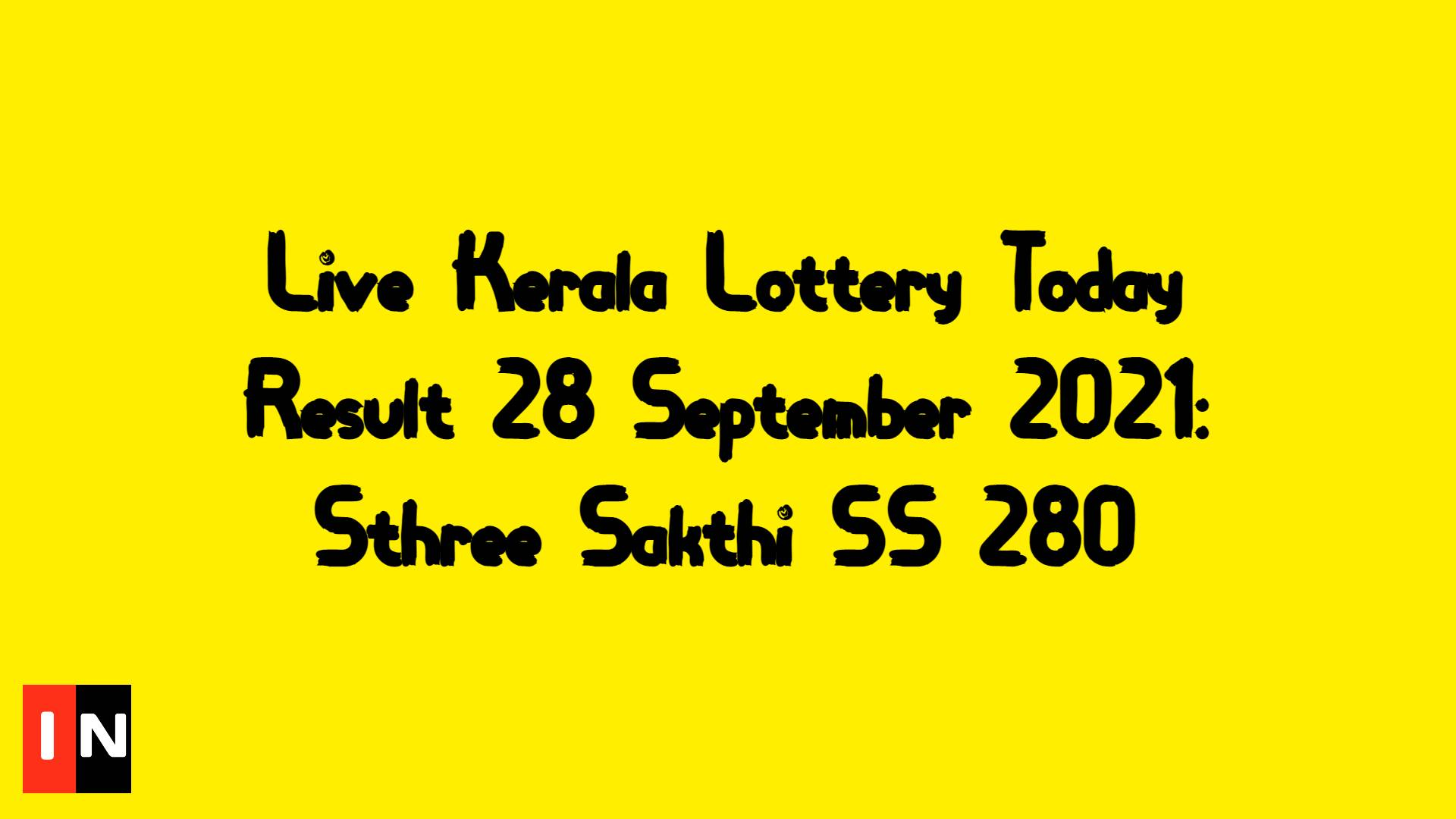 Live Kerala Lottery Today Result 28 September 2021: Sthree Sakthi SS 280