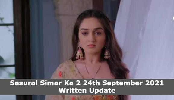 Sasural Simar Ka 2 24th September 2021 Written Update, Upcoming Twists In Sasural Simar Ka 2