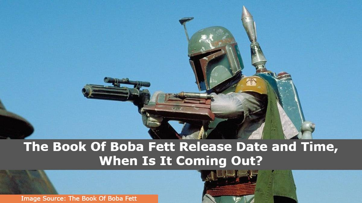 The Book Of Boba Fett Release Date and Time, When Is It Coming Out?