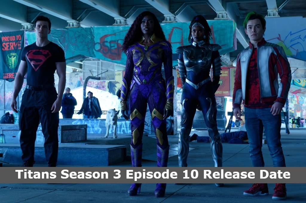 Titans Season 3 Episode 10 Release Date and Time, Countdown, When Is It Coming Out?