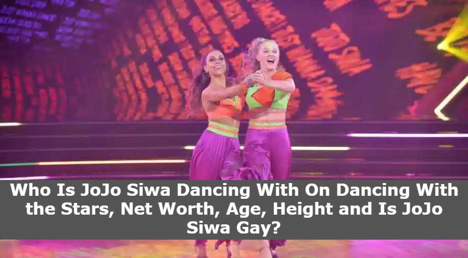 Who Is JoJo Siwa Dancing With On Dancing With the Stars, Net Worth, Age, Height and Is JoJo Siwa Gay?