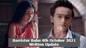 Barrister Babu 4th October 2021 Written Update, Barrister Babu Upcoming Twists
