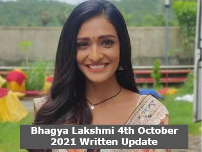 Bhagya Lakshmi 4th October 2021 Written Update, Bhagya Lakshmi Upcoming Twist