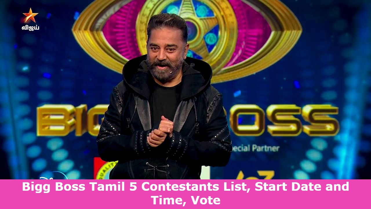 Bigg Boss Tamil 5 Contestants List, Start Date and Time, Vote