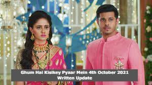 Ghum Hai Kisikey Pyaar Mein 4th October 2021 Written Update, Ghum Hai Kisikey Pyaar Mein Upcoming Twists