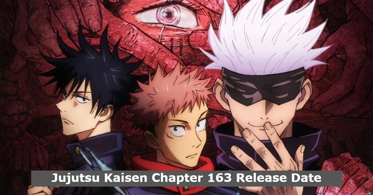 Jujutsu Kaisen Chapter 163 Release Date and Time, Countdown, When Is It Coming Out?