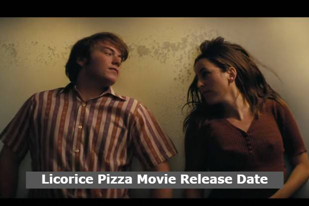 Licorice Pizza Movie Release Date and Time 2021, Countdown, Cast, Trailer