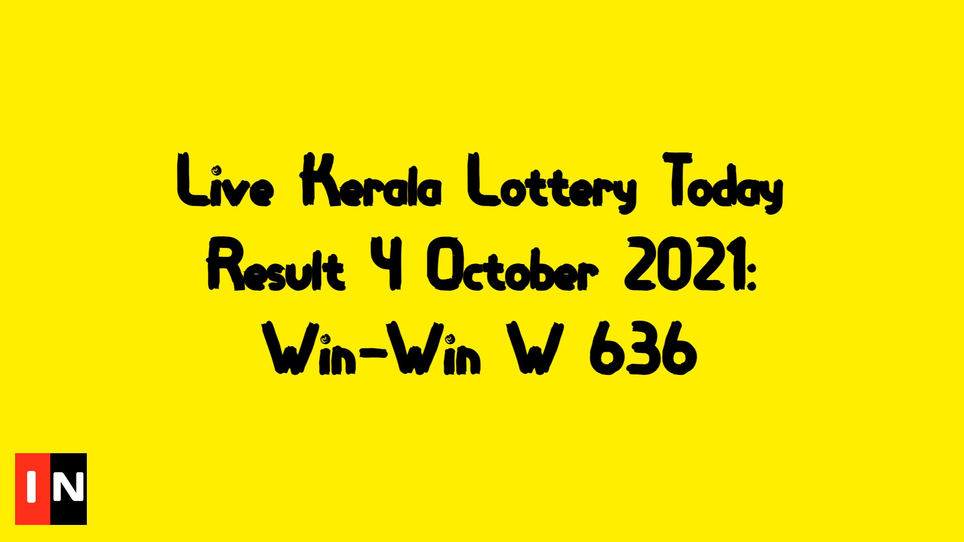 Live Kerala Lottery Today Result 4 October 2021: Win-Win W 636