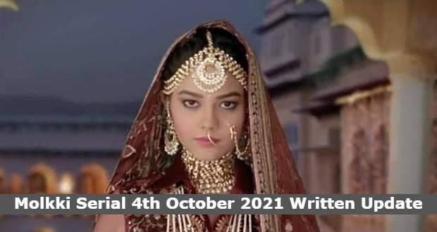 Molkki Serial 4th October 2021 Written Update, Molkki Serial Upcoming Twists